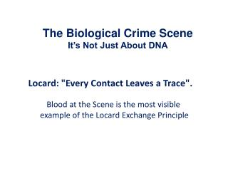 The  Biological Crime  Scene  It's Not Just About DNA