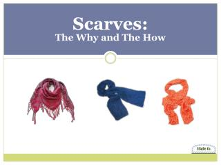 Scarves: The Why and The How