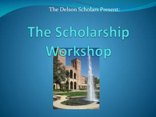 The Scholarship Workshop