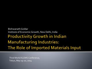 Productivity Growth in Indian Manufacturing Industries:  The Role of Imported Materials Input