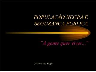 populac o negra e seguranca publica