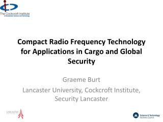 Compact Radio Frequency Technology for Applications in Cargo and Global Security