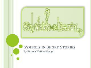 Symbols in Short Stories