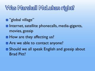 Was  Marshall  McLuhan  right?