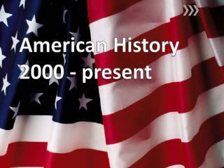 American History 2000 - present