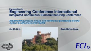 Presentation to Engineering Conference International Integrated Continuous  Biomanufacturing  Conference
