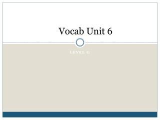 Vocab  Unit 6