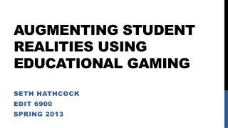 Augmenting student realities using educational gaming