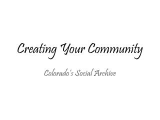 Creating Your Community