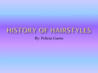 History of Hairstyles