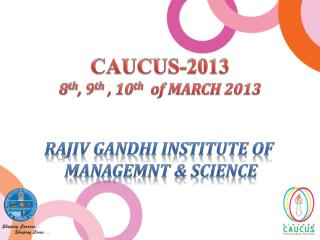 RAJIV GANDHI INSTITUTE OF  MANAGEMNT & SCIENCE