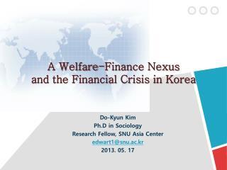 A Welfare-Finance Nexus and  the Financial Crisis in Korea