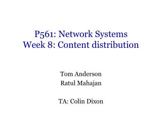 P561: Network Systems Week 8: Content distribution