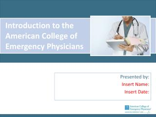 Introduction to the American College of Emergency Physicians