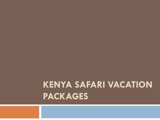 Kenya Safari Vacation Packages