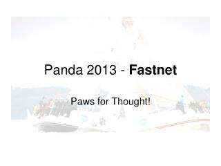 Panda 2013 -  Fastnet