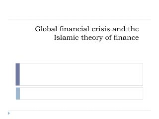 Global financial crisis and the Islamic theory of finance