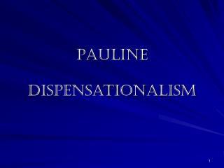 pauline   dispensationalism