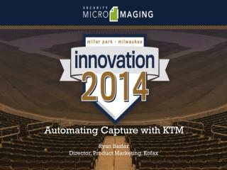 Automating Capture with KTM