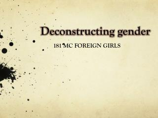 Deconstructing gender