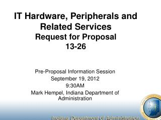 IT Hardware, Peripherals and Related Services Request for Proposal 13-26
