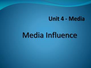 Unit 4 - Media