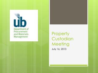 Property Custodian Meeting