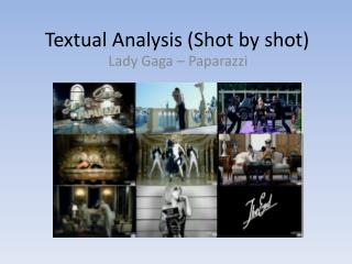 Textual Analysis (Shot by shot)