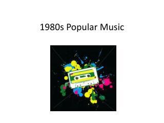 1980s Popular Music