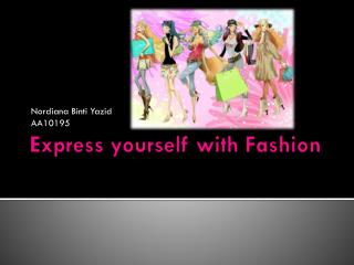 Express yourself with Fashion