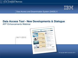 Data Access Tool - New Developments & Dialogue AFF Enhancements Webinar