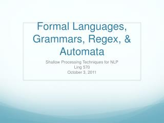Formal Languages, Grammars, Regex, & Automata