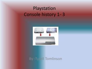 Playstation Console history 1- 3