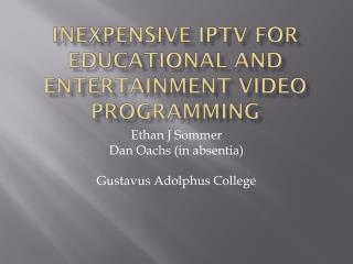 Inexpensive IPTV for educational and entertainment video programming