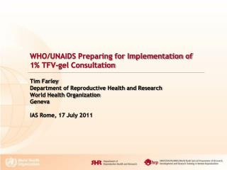 WHO/UNAIDS Preparing for Implementation of 1% TFV-gel Consultation