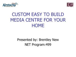 Custom Easy to Build media centre for your home