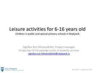 Leisure activities  for 6-16  years old Children  in  public  and  special primary schools  in Reykjav�k