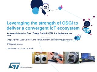 Leveraging the strength of OSGi to deliver a convergent  IoT  ecosystem