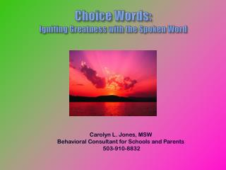 Choice Words: Igniting Greatness with the Spoken Word