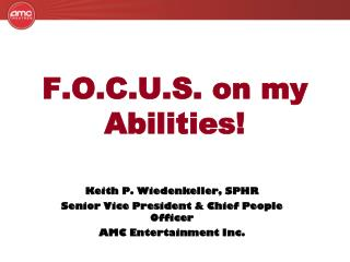 F.O.C.U.S. on my Abilities!