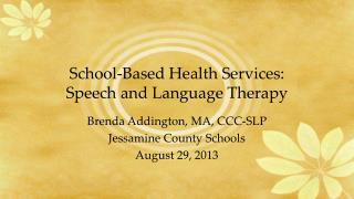 School-Based Health Services:   Speech and Language Therapy