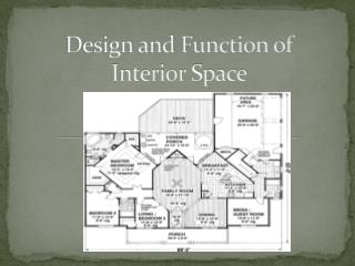 Design and Function of  Interior Space