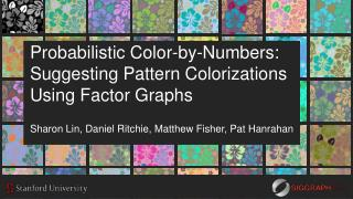 Probabilistic Color-by-Numbers:  Suggesting Pattern  Colorizations  Using Factor Graphs