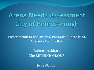 Arena Needs Assessment  City of Peterborough
