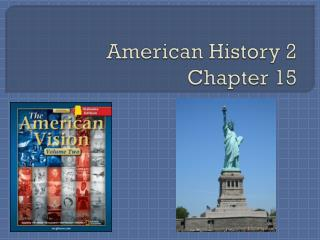 American History 2 Chapter 15