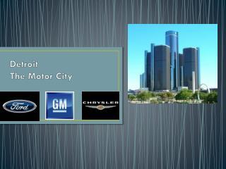 Detroit The Motor City