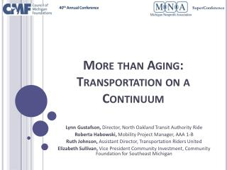 More than Aging: Transportation on a Continuum
