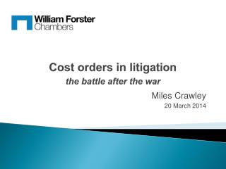 Cost orders in litigation the battle after the war