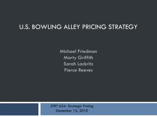 U.S. Bowling Alley Pricing Strategy