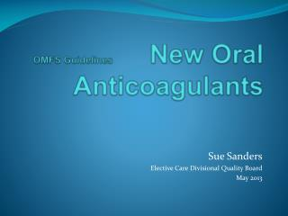 OMFS Guidelines             New Oral Anticoagulants